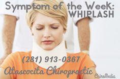 Symptom of the Week: WHIPLASH (Auto Accident)