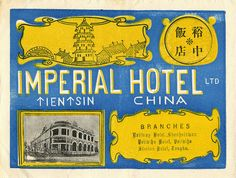 Imperial hotel China   by Art of the Luggage Label