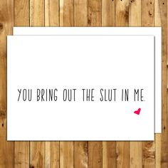 Naughty Anniversary Card. For Boyfriend. For Girlfriend. Dirty Greeting Card. Naughty Cards. Funny Anniversary. You Bring Out The Slut In Me by InANutshellStudio