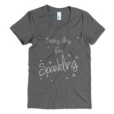 Every Day I'm Sparkling - Silver - Women's short sleeve t-shirt