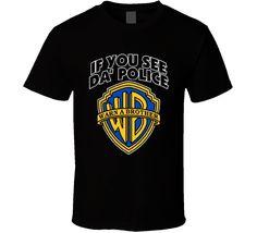 If You See Da Police Warn A Bro Parody Funny T Shirt