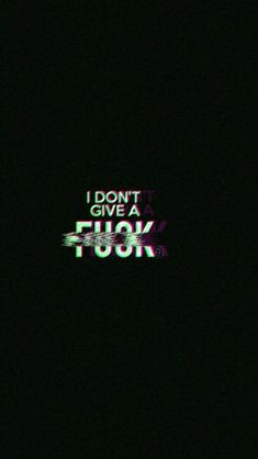I don t give a f**k wallpaper Backgrounds Mood wallpaper wallpaper backgrounds quotes - Wallpaper Backgrounds Glitch Wallpaper, Funny Phone Wallpaper, Mood Wallpaper, Dark Wallpaper, Tumblr Wallpaper, Screen Wallpaper, Wallpaper Quotes, Hacker Wallpaper, Black Aesthetic Wallpaper