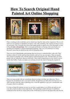There are a lot of websites that deal with contemporary art and from them people can buy some of the most amazing artworks developed by the world famous painters.