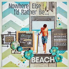 No where else I'd rather be [than at the] beach. | Blue and green summer-based scrapboook layout by @Madeline Fox Fox