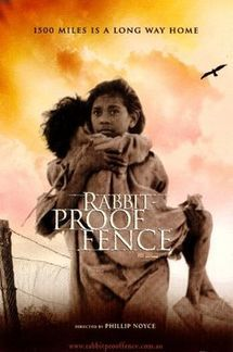 Rabbit-Proof Fence (2002) - In 1931, three aboriginal girls escape after being plucked from their homes to be trained as domestic staff and set off on a trek across the Outback. Based on a true and very powerfully moving story. The ugly History of Australia that needs to be told and remembered.