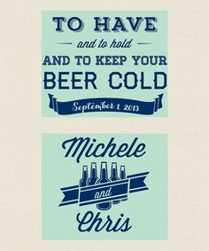 To Have and to Hold and to Keep Your Beer Cold Wedding Koozie - Weddi ... - What a great koozie design! - https://www.kooziez.com/to-have-and-to-hold-and-keep-your-beer-cold/