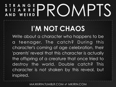writing prompt: I'm not chaos
