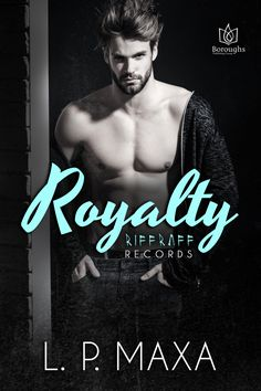 Royalty by L.P. Maxa Publication date: May 23rd 2017 Genres: Romance Can a real bad boy learn to be a real good man? Despite being born to Hollywood royalty, Mason Maxwell signed with RiffRaff Reco…