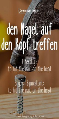 German Idioms den Nagel auf den Kopf treffen