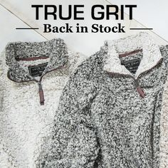 Fall's Hottest Item is In Stock Now!  One of our customer reviews reads: This is the coziest, most luxurious thing I've ever put on my body. The Frosty-Tipped Pullover from True Grit is piled high in Sherpa-style fleece for warmth and texture. Three colors are now in stock - putty, charcoal, and brown. We hope to receive some more colors soon, including vintage wine, denim, and ivory. It is a generous men's cut, and equally as popular with ladies.