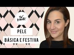 Pele básica e festiva - TV Beauté | Vic Ceridono - YouTube