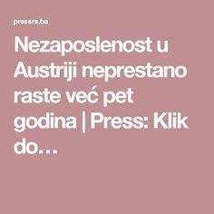 Nezaposlenost u Austriji neprestano raste već pet godina   Press: Klik do…