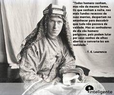 T. E. Lawrence  #frases #inteligente #maisinteligente #sonho