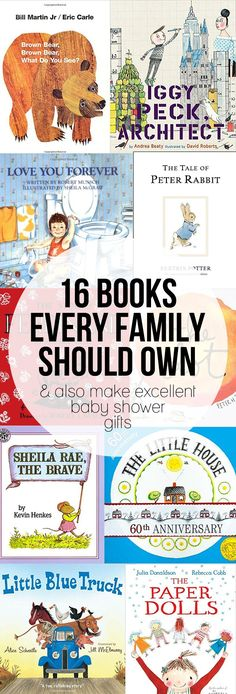 16 Picture Books Every Family Should Own - and they make excellent baby shower gifts too!