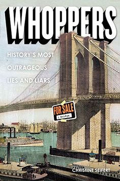 Whoppers: History's