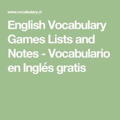English Vocabulary Games Lists and Notes - Vocabulario en Inglés gratis
