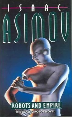 Robots and Empire by Isaac Asimov, available at Book Depository with free delivery worldwide. Fantasy Books, Sci Fi Fantasy, Isaac Asimov, Science Fiction Books, Ex Machina, Sci Fi Books, Conceptual Design, Book Authors, Paint Designs