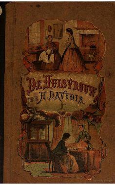 De huisvrouw: opgedragen aan Hollandsche vrouwen uit alle standen - Henriette Davidis - Google Books