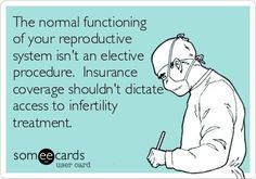 Infertility should be a covered.
