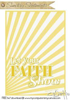 #ldsconf - Elder Nelson... Let your faith show. FREE 5x7 PRINTABLE DOWNLOAD #mycomputerismycanvas