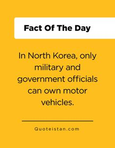In North Korea, only military and government officials can own motor vehicles. Crazy Facts, Weird Facts, Fact Of The Day, Quote Of The Day, True Facts, North Korea, Motor Car, Did You Know, Life Quotes