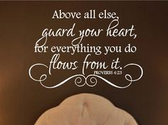 Scripture Vinyl Wall Decals - Above all else guard your heart Proverb 4 23 [ITEM NO. Size: 22 H x 32 W Please note the Bible Scriptures, Bible Quotes, Me Quotes, Scripture Cards, Motivational Quotes, Inspirational Quotes, Proverbs 4 23, Guard Your Heart, Wall Quotes