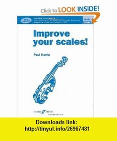 Violin Grade 1 (Improve Your Scales) (9780571537013) Paul Harris , ISBN-10: 0571537014  , ISBN-13: 978-0571537013 ,  , tutorials , pdf , ebook , torrent , downloads , rapidshare , filesonic , hotfile , megaupload , fileserve