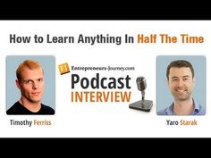 """Tim Ferriss Hour Chef"""" Interview by Yaro Starak - How To Learn Anything In Half The Time Timothy Ferriss, Tim Ferriss, 4 Hour Work Week, Worth The Wait, Multi Level Marketing, Ted Talks, Interview, How To Plan, Learning"""