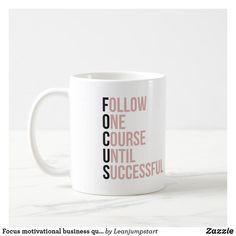 Focus motivational business quote pink typography coffee mug Business Motivational Quotes, Business Quotes, Create Your Own, Create Yourself, Inspirational Books, Quotations, Funny Jokes, Coffee Mugs, Encouragement