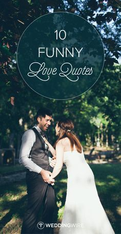 10 Funny Love Quotes - @weddingwire gathered some of our favorite funny love quotes!
