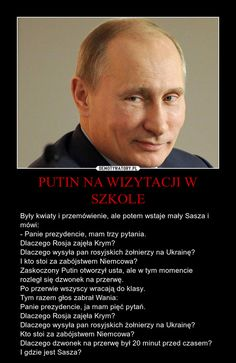 PUTIN NA WIZYTACJI W SZKOLE Very Funny Memes, Wtf Funny, Funny And Gold, Polish Memes, Everything And Nothing, Cute Animal Videos, Funny Stories, Best Memes, Sentences