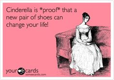 new pair of shoes #cinderella #ecard #funny
