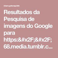 Resultados da Pesquisa de imagens do Google para https://68.media.tumblr.com/bcfb6740eab89b317a0d110e45b0267e/tumblr_nsx3adhlmt1uayf72o1_500.gif