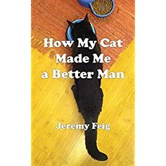 #Book Review of #HowMyCatMadeMeaBetterMan from #ReadersFavorite - https://readersfavorite.com/book-review/how-my-cat-made-me-a-better-man  Reviewed by Vernita Naylor for Readers' Favorite  After graduating from college, Jeremy Feig decided to move to Los Angeles. Little did Jeremy know that his life in Los Angeles would not be a bed of roses. Once day Jeremy began to reflect on his life. He realized that it was the terrible jobs which kept him unemployed, and his shoe box ...