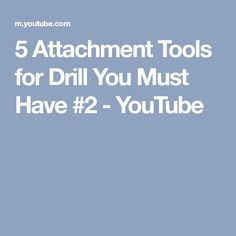 5 Attachment Tools for Drill You Must Have #2 - YouTube