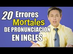 ¡20 ERRORES MORTALES DE PRONUCIACION EN INGLES! Evítese la verguenza.. - YouTube