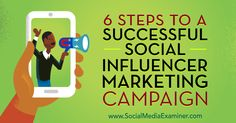 Six steps to a successful influencer marketing campaign http://qoo.ly/dcmk5