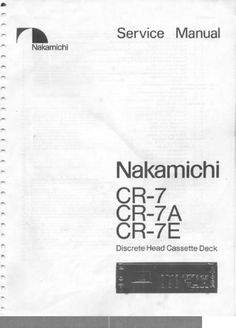 Nakamichi CR 7 , CR 7A , CR7E Original Service Manual in PDF PDF format DOWNLOAD