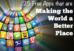 25 Free Apps That Are Making The World A Better Place | This is amazing! I downloaded at least half of these and I can't wait  to start using them!!