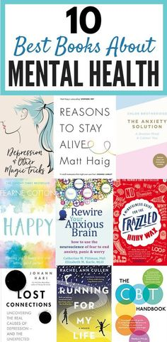 10 Best Books About Mental Health (That Will Improve Your Life)   Reading is a great way to help with depression, anxiety, stress and other mental illnesses. These best books are amazing for dealing with mental health issues and you'll get some great inspiration from these must read books 2018.