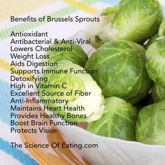 It's not an accident that Brussels sprouts, like other cruciferous vegetables such as broccoli and kale offer huge health benefits, as these vegetables are packed with antioxidants, minerals & vitamins that their appeal to our bodies is considerable.