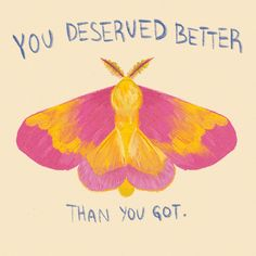 you deserve better than you got You Deserve Better, Pretty Words, Wall Collage, Wall Art, Wise Words, Just In Case, Me Quotes, Daily Quotes, Self
