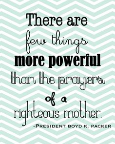 50 Mothers Day Quotes for your Sweet Mother Lds Quotes, Uplifting Quotes, Quotable Quotes, Great Quotes, Quotes To Live By, Quotes 2016, Prophet Quotes, Mormon Quotes, The Words