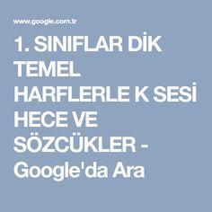 1. SINIFLAR DİK TEMEL HARFLERLE K SESİ HECE VE SÖZCÜKLER - Google'da Ara