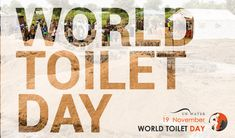 World Toilet Day 2019 World Toilet Day, November, Around The Worlds, Action, Inspire, Inspiration, November Born, Biblical Inspiration