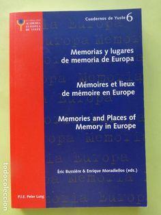 Memorias y lugares de memoria de Europa = Mémoires et lieux de mémoire en Europe = Memories and places of memory in Europe / Éric Bussière, & Enrique Moradiellos (eds.)