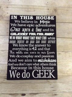 Hey, I found this really awesome Etsy listing at https://www.etsy.com/listing/244567540/in-this-house-we-do-geek-we-do-geek