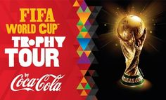 The FIFA World Cup Trophy Tour...brought to you by Coca Cola