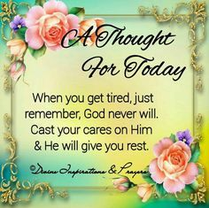 Cast your cares on Him Prayer For Healing The Sick, Prayer For Today, Good Morning Inspiration, Good Morning Beautiful Quotes, Spiritual Words, Spiritual Messages, Morning Quotes For Friends, Good Morning Quotes