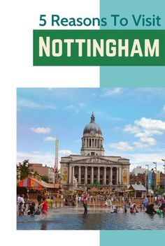 Five Reasons To Visit Nottingham - My Life Long Holiday Road Trip Destinations, Bucket List Destinations, Road Trip Uk, Nottingham City, European City Breaks, Long Holiday, Cities In Europe, Beautiful Buildings, Lake District
